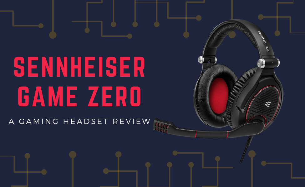 Sennheiser Game Zero - Gaming Headset Review